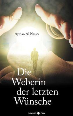 Die Weberin der letzten Wünsche, Ayman Al Nasser