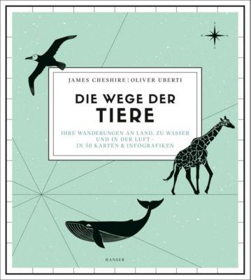 Die Wege der Tiere, James Cheshire, Oliver Uberti