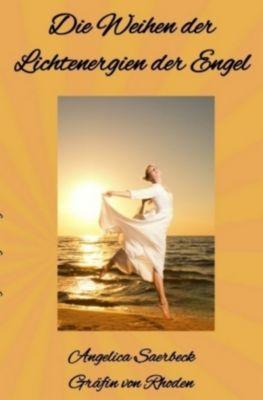 Die Weihen der Lichtenergien der Engel, Angelica Saerbeck