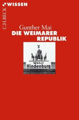 Die Weimarer Republik - Gunther Mai |