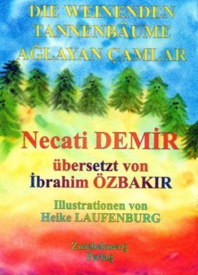 Die Weinenden Tannenbäume, Necati Demir