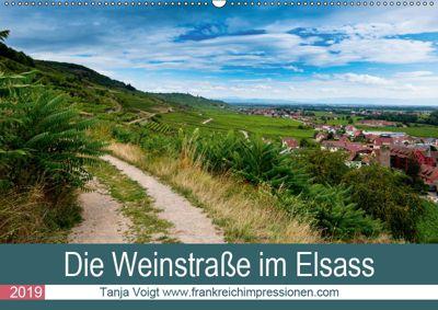 Die Weinstasse im Elsass (Wandkalender 2019 DIN A2 quer), Tanja Voigt