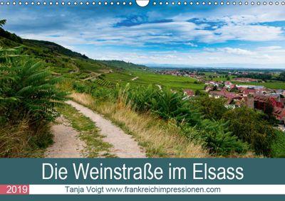Die Weinstasse im Elsass (Wandkalender 2019 DIN A3 quer), Tanja Voigt
