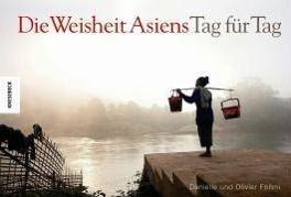 Die Weisheit Asiens, Tag für Tag, Danielle Föllmi, Olivier Föllmi