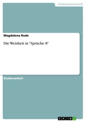Die Weisheit in Sprüche 8, Magdalena Rode
