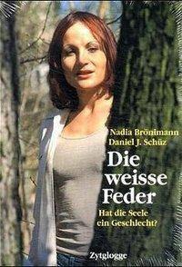 Die weisse Feder, Nadia Brönimann, Daniel J. Schüz