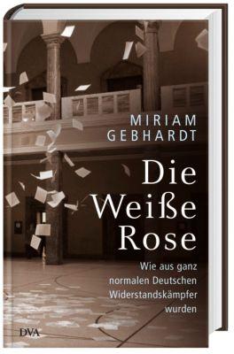 Die Weiße Rose, Miriam Gebhardt