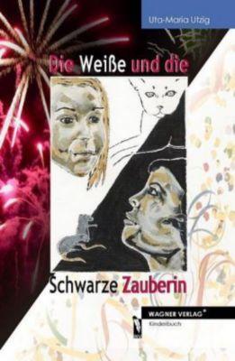 Die Weiße und die Schwarze Zauberin, Uta-Maria Utzig