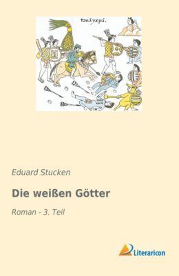 Die weißen Götter - Eduard Stucken |