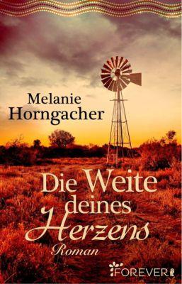 Die Weite deines Herzens, Melanie Horngacher