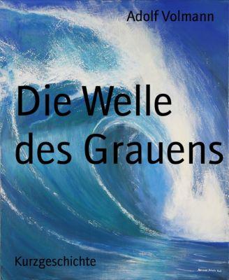 Die Welle des Grauens, Adolf Volmann
