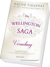 Die Wellington-Saga - Versuchung - Produktdetailbild 10