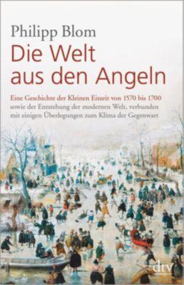 Die Welt aus den Angeln - Philipp Blom |