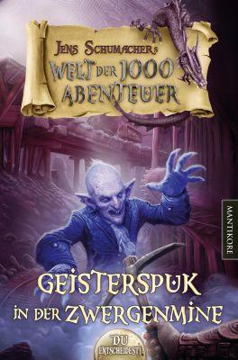 Die Welt der 1000 Abenteuer - Geisterspuk in der Zwergenmine - Jens Schumacher |