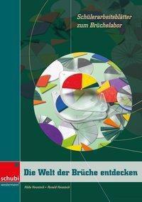 Die Welt der Brüche entdecken, Hilde Heuninck, Ronald Heuninck