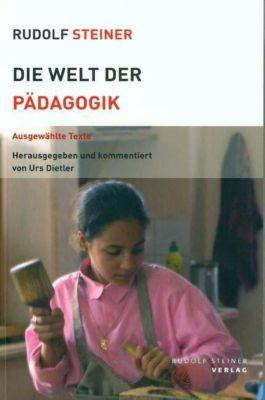 Die Welt der Pädagogik, Rudolf Steiner
