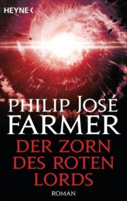 Die Welt der tausend Ebenen: Der Zorn des Roten Lords, Philip José Farmer