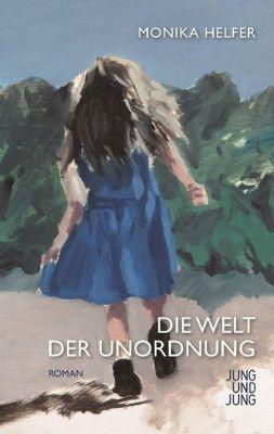 Die Welt der Unordnung, Monika Helfer