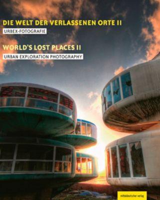 Die Welt der verlassenen Orte - Peter Traub |