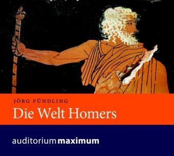 Die Welt Homers, 1 Audio-CD, Jörg Fündling