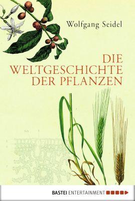Die Weltgeschichte der Pflanzen, Wolfgang Seidel