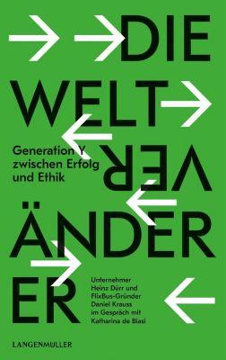 Die Weltveränderer, Katharina De Biasi, Heinz Dürr, Daniel Krauss