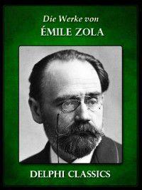 Die Werke von Emile Zola (Illustrierte), Emile Zola