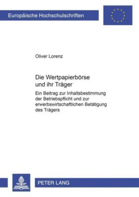 Die Wertpapierbörse und ihr Träger, Oliver Lorenz