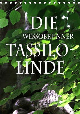 Die Wessobrunner Tassilolinde (Tischkalender 2019 DIN A5 hoch), N N