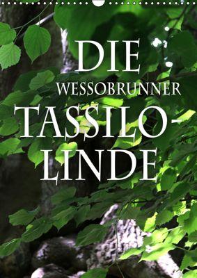 Die Wessobrunner Tassilolinde (Wandkalender 2019 DIN A3 hoch), N N