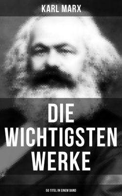 Die wichtigsten Werke von Karl Marx (50 Titel in einem Band), Karl Marx