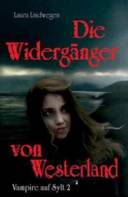 Die Widergänger von Westerland - Laura Lindwegen |