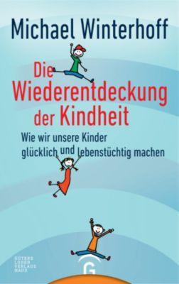 Die Wiederentdeckung der Kindheit, Michael Winterhoff
