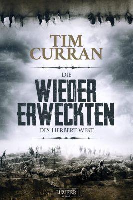 Die Wiedererweckten des Herbert West, Tim Curran