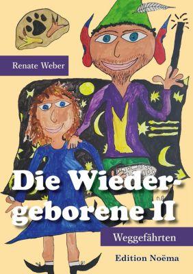 Die Wiedergeborene II - Renate Weber  