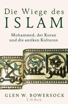 Die Wiege des Islam - Glen W. Bowersock |