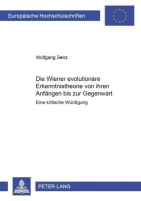 Die Wiener evolutionäre Erkenntnistheorie von ihren Anfängen bis zur Gegenwart, Wolfgang Senz