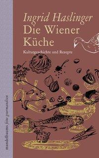 Die Wiener Küche - Ingrid Haslinger |