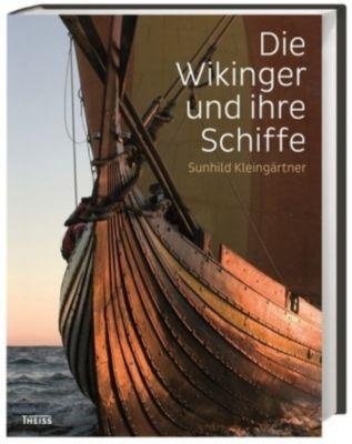 Die Wikinger und ihre Schiffe, Sunhild Kleingärtner