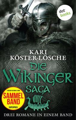 Die Wikingersaga - Drei Romane in einem Band, Kari Köster-Lösche