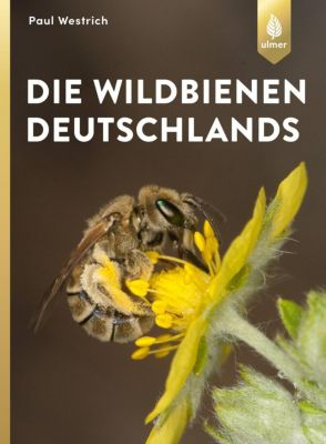 Die Wildbienen Deutschlands, Paul Westrich