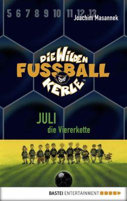 Die Wilden Fußballkerle Band 4: Juli, die Viererkette, Joachim Masannek