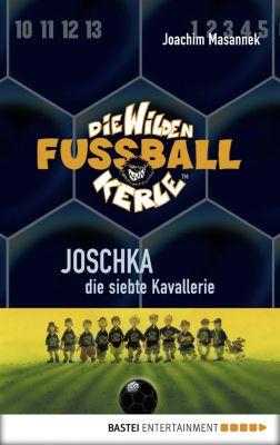 Die Wilden Fussballkerle Band 9: Joschka, die siebte Kavallerie, Joachim Masannek