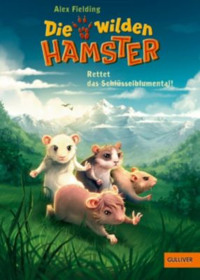 Die wilden Hamster. Rettet das Schlüsselblumental!, Alex Fielding