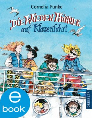 Die Wilden Hühner Band 2: Die wilden Hühner auf Klassenfahrt, Cornelia Funke