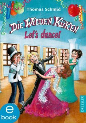 Die Wilden Küken Band 10: Let s dance!, Thomas Schmid