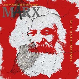 Die Wilden Lieder Des Jungen Marx, Die Grenzgänger