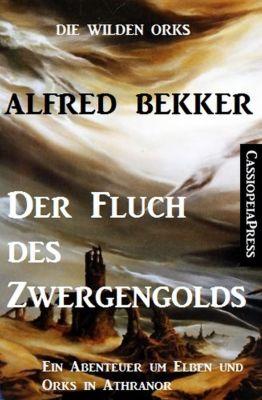 Die wilden Orks: Der Fluch des Zwergengolds (Die wilden Orks, #2), Alfred Bekker