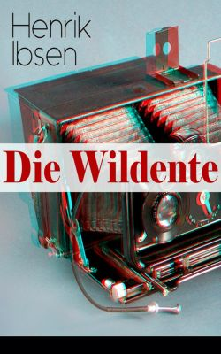 Die Wildente, Henrik Ibsen