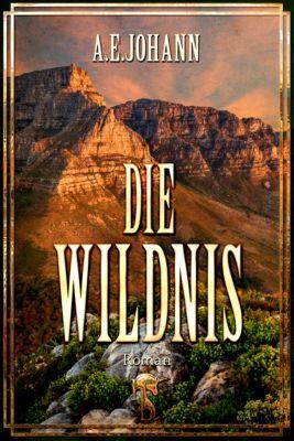 Die Wildnis, A. E. Johann
